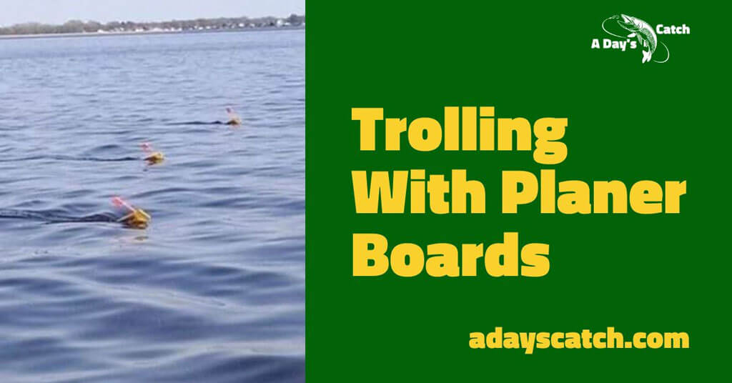 Trolling With Planer Boards